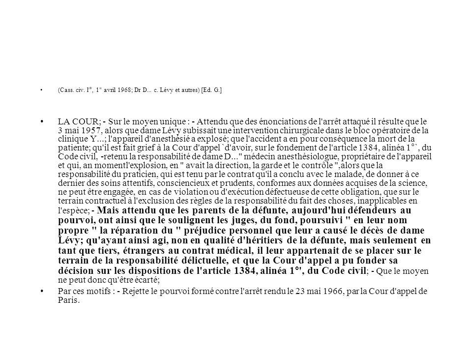 (Cass. civ. l °, 1 avril 1968; Dr D... c. Lévy et autres) [Ed. G.]